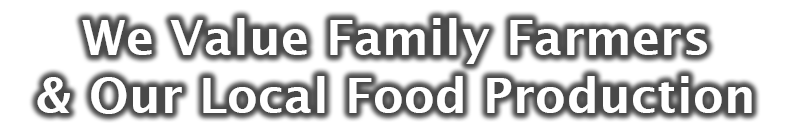 we value our family farmers